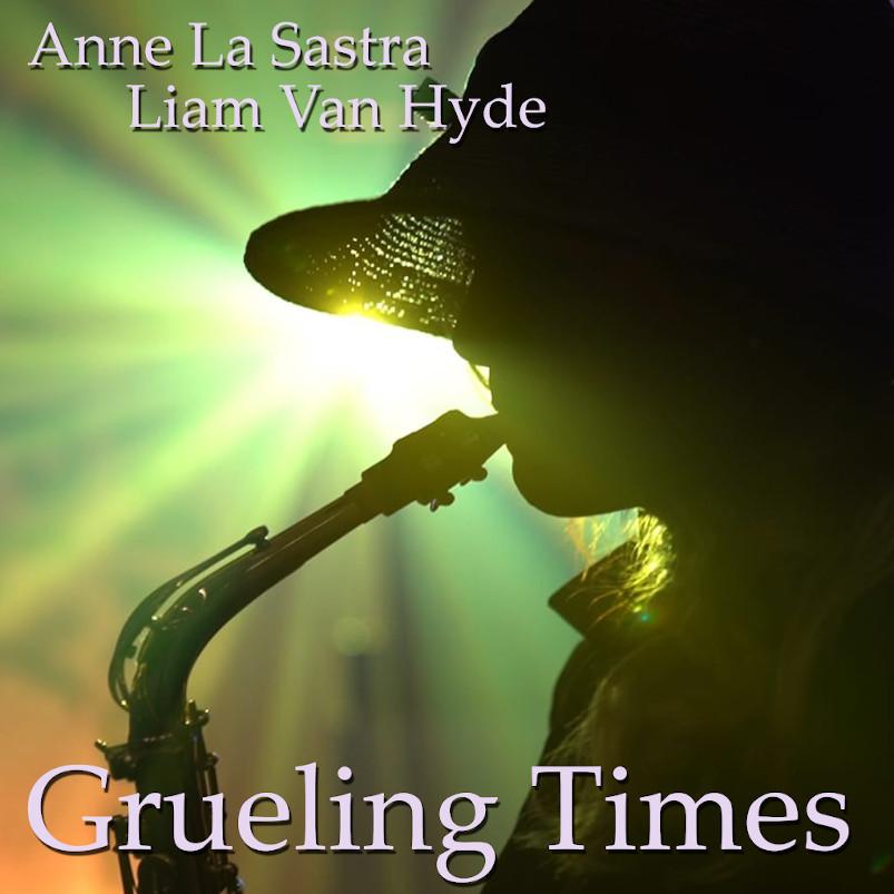 Anna La Sastra Liam van Hyde Grueling Times