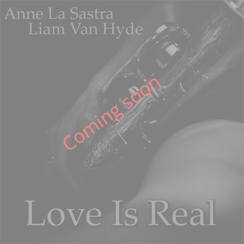 Anne La Sastra Liam Van Hyde Love is Real Single Cover coming soon