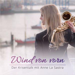 Podcast Wind von vorn Anne La Sastra